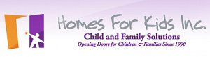 Homes For Kids/Child and Famly Solutions